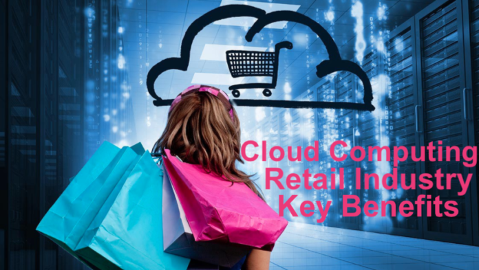Cloud Computing in the Retail Industry: Key Benefits