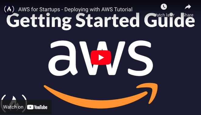 AWS for Startups (FREE 4-hrs Video Course)
